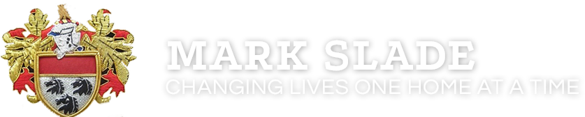 Mark Slade | Changing Lives One Home at a Time